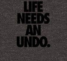 LIFE NEEDS AN UNDO. Unisex T-Shirt