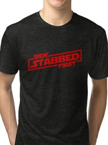 Ben Stabbed First Tri-blend T-Shirt