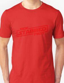 Ben Stabbed First Unisex T-Shirt