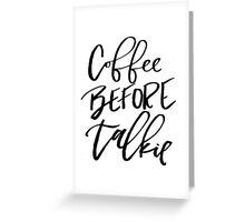 Coffee Before Talkie Greeting Card