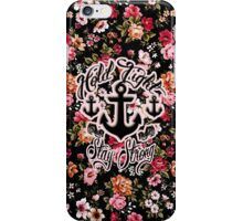 Hold Tight, Stay Strong  iPhone Case/Skin