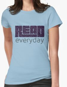 Read Everyday Womens Fitted T-Shirt