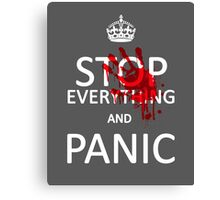 Stop Everything and Panic Canvas Print