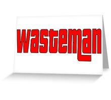 WasteMan Shirt Greeting Card