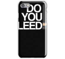 Do you Bleed iPhone Case/Skin