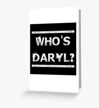 Who's Daryl? Greeting Card