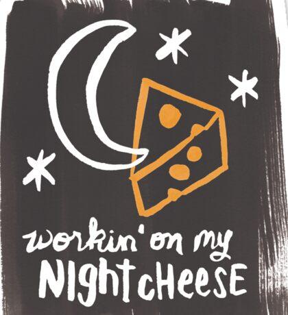 Workin' on my Night Cheese Sticker
