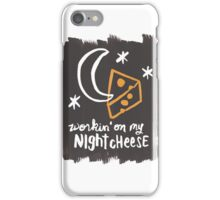 Workin' on my Night Cheese iPhone Case/Skin