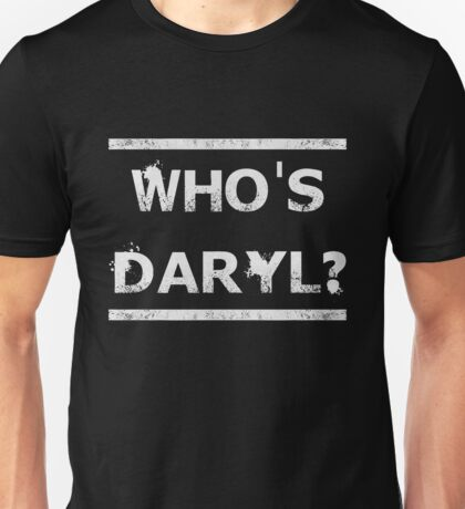 Who's Daryl? Unisex T-Shirt