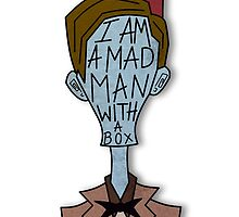 Mad man with a box by Owyn Degnen-Greenall