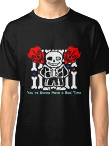 Undertale - You're Gonna Have a Bad Time Classic T-Shirt