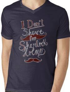 I Don't Shave for Sherlock Holmes (white)  Mens V-Neck T-Shirt