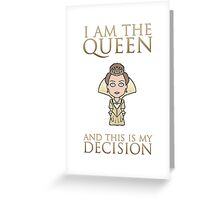 Queen Anne's Decision Greeting Card