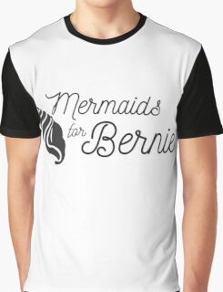 Mermaids for Bernie Graphic T-Shirt
