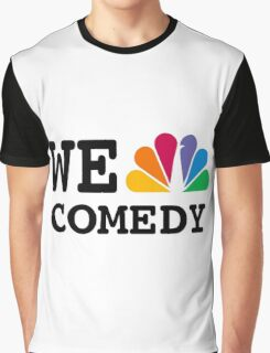 NBC we peacock comedy Graphic T-Shirt