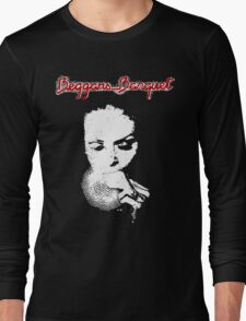 Beggars... Long Sleeve T-Shirt