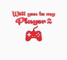 Will you be my player 2 - version 3 - red Unisex T-Shirt