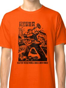 Scatter the old world, build a new world Classic T-Shirt