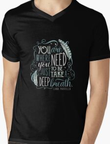 You are where you need to be. (Lana Parrilla) Mens V-Neck T-Shirt