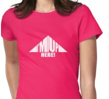 I'm Up HERE graphic Womens Fitted T-Shirt