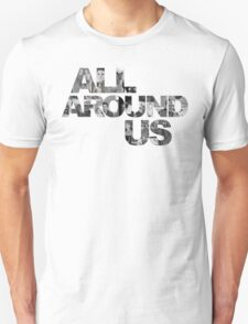 ALL AROUND US Official Title Graphic T-Shirt