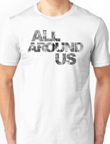 ALL AROUND US Official Title Graphic Unisex T-Shirt