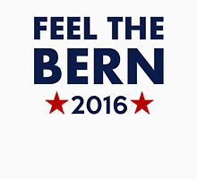 Feel the Bern 2016 Unisex T-Shirt