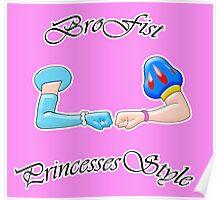 Brofist Princesses Style Poster