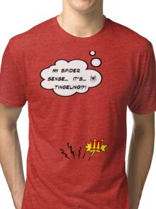 DAMN THIS SPIDER SENSE!?!!.. Tri-blend T-Shirt
