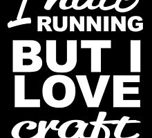 I HATE RUNNING BUT I LOVE CRAFT BEER by teesshoppy