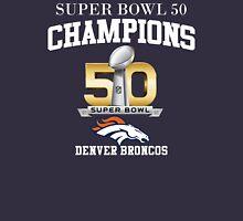 Broncos Super Bowl 50 Champions Unisex T-Shirt