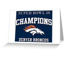Super Bowl 50 Champions Denver Broncos Greeting Card
