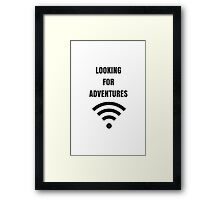 LOOKING FOR ADVENTURES Framed Print