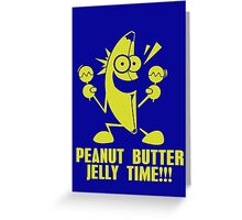 Banana Peanut Butter Jelly Time funny nerd geek geeky Greeting Card