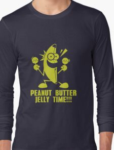 Banana Peanut Butter Jelly Time funny nerd geek geeky Long Sleeve T-Shirt