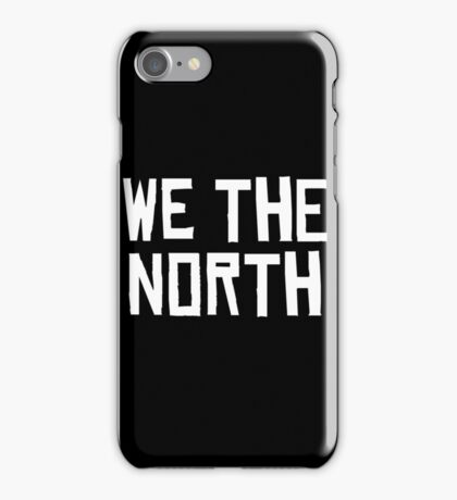 WE THE NORTH iPhone Case/Skin