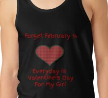 Everyday is Valentine's Day for My Girl Tank Top