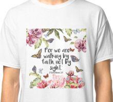 2 Corinthians 5:7 Classic T-Shirt