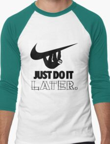 Just do it, later! T-Shirt