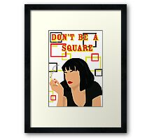 Don't Be A Square Framed Print