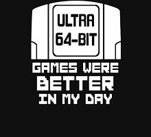 Nintendo 64 N64 Games were Better Unisex T-Shirt
