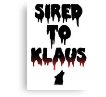 Sired to Klaus- The Originals/The Vampire Diaries Canvas Print