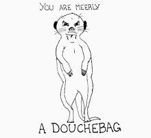 Animals Are Mean: Meerkat Unisex T-Shirt