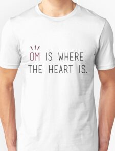 Om is Where the Heart is - Yoga T-Shirt