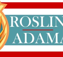 Roslin for President!  Sticker