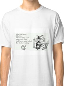 Witches don't... Classic T-Shirt