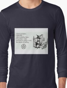 Witches don't... Long Sleeve T-Shirt