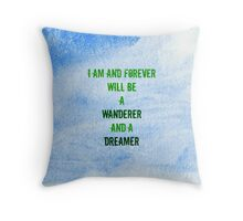 I will Wander and Dream Throw Pillow