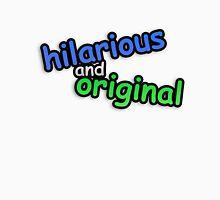 hiLARIOUs anD ORigINAL Unisex T-Shirt