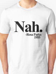 Nah rosa parks 1955 T-Shirt